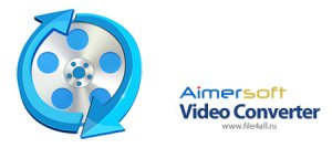 Aimersoft Video Converter Ultimate 6.3.1.0 + Rus