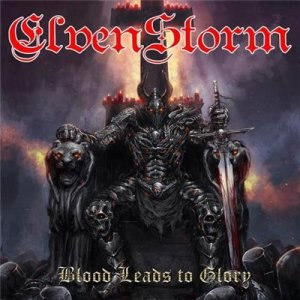 ElvenStorm - Blood Leads To Glory (2014)