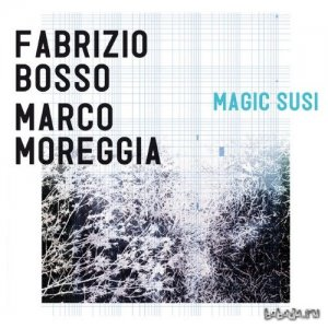 Fabrizio Bosso and Marco Moreggia – Magic Susi (2014)