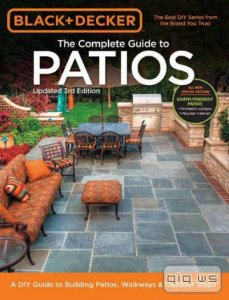 Black & Decker. The Complete Guide to Patios/Mark Johanson/2014