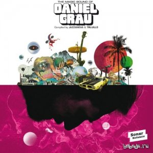 Daniel Grau – The Magic Sound of Daniel Grau (Compiled by Jazzanova & Trujillo)(2014)