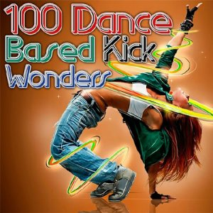 100 Dance Based Kick Wonders (2014)