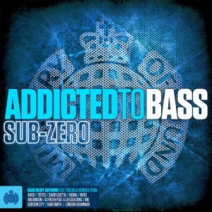 Addicted To Bass Sub-Zero [Ministry Of Sound] 2014