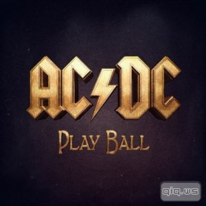 AC/DC - Play Ball [Single] (2014)