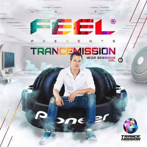 Feel Presents: Trancemission Ibiza Sessions Vol 1 (2014)