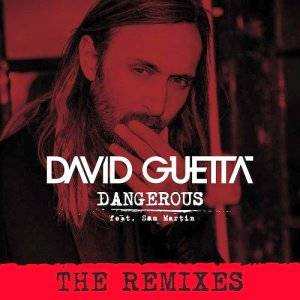 David Guetta Feat. Sam Martin - Dangerous [Remixes] 2014