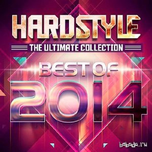 Hardstyle the Ultimate Collection Best Of 2014 (2014)