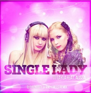 DJ Layla feat. Alissa - Single Lady (DJ Dalnoboy & Andy Hills Remix) (2015)