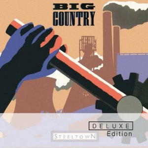Big Country - Steeltown [Deluxe Edition] (2014)