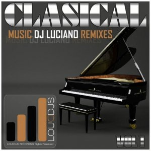Dj Luciano - Classical Music DJ Luciano Remixes, Vol.1 (2015)
