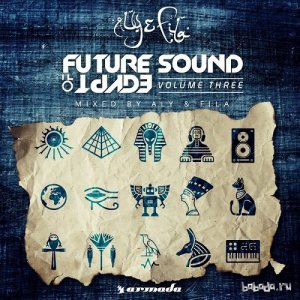 Future Sound Of Egypt Vol. 3 (Mixed By Aly & Fila)