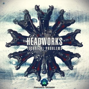Headworks - Technical Problems (2015)