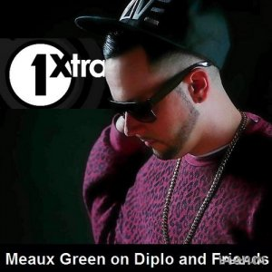 Meaux Green - BBC Radio 1Xtra Diplo & Friends Mix (2015)
