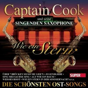 Captain Cook. Wie ein Stern (Die schцnsten Ost Songs) (2015)