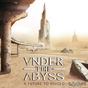 Under The Abyss - A Future to Behold (2015)