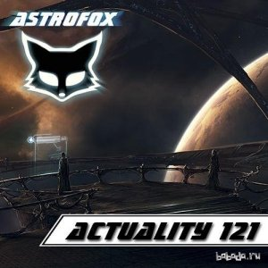 AstroFox - Actuality 121 Best Of House (2015)
