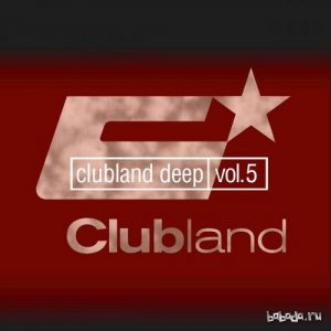 Clubland Deep Vol 5 unmixed (2015)