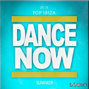 2015 Top: Ibiza Dance Now Summer [100 Songs Now House Electro EDM Minimal Progressive Extended Tracks for DJs and Live Set] (2015)