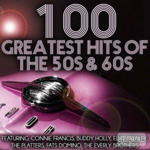 100 Greatest Hits of the 50s & 60s (2015)