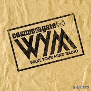 Cosmic Gate - Wake Your Mind 060 (2015-05-29)