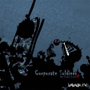 Corporate Soldiers - All That's Lost (EP) (2009)