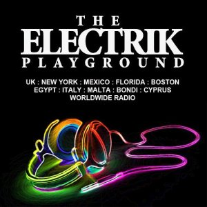 Andi Durrant, Alex Preston & Ferry Corsten - The Electrik Playground (2015-10-17)