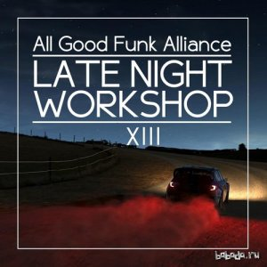 All Good Funk Alliance - Late Night Workshop 13 (2015)
