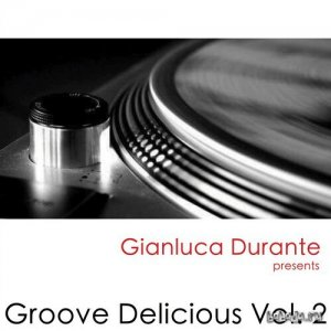 Groove Delicious, Vol. 2 (Selected By Gianluca Durante) (2015)