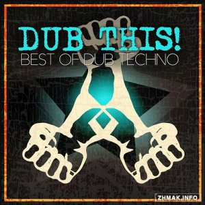 Dub This!: Best Of Dub Techno (2015)