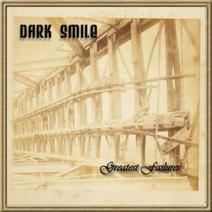 Dark Smile - Greatest Failures (2016)