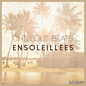 Chillout Beats Ensoleillees (2016)