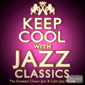 Keep Cool With Jazz Classics (2016)