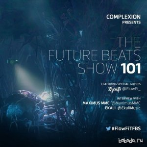 Complexion x Flow Fi - The Future Beats Show 101 (2015)