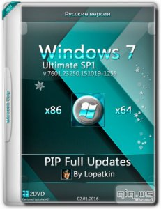 Windows 7 Ultimate SP1 x86/x64 PIP Full Updates by Lopatkin (RUS/2016)