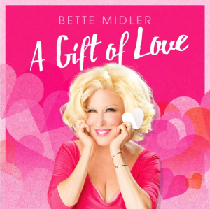 Bette Midler - A Gift Of Love (2015)