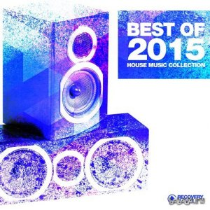 Best of 2015 - House Music Collection (2015)