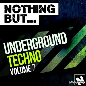 Nothing But... Underground Techno, Vol. 7 (2015)