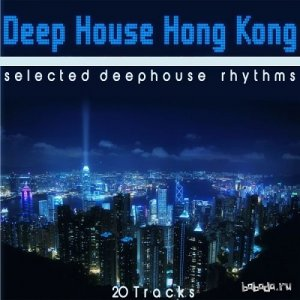 Deep House Hong Kong: Selected Deephouse Rhythms (2016)