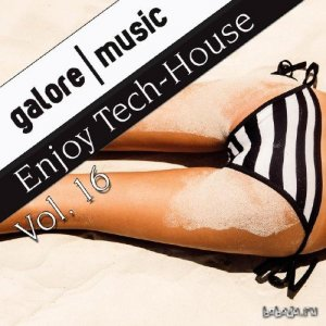 Enjoy Tech-House, Vol. 16 (2016)