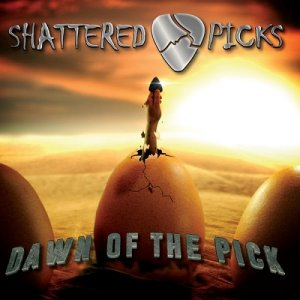 Shattered Picks - Dawn Of The Pick (2016)