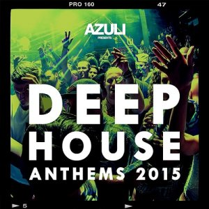Azuli Presents Deep House Anthems (2015)