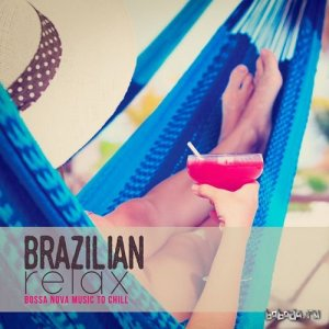 Brazilian Relax: Bossa Nova Music to Chill (2016)