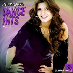 Electro Shake: Dance Hits, Vol. 3 (2016)