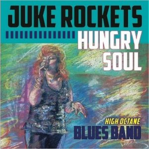 Juke Rockets Blues Band - Hungry Soul (2015)