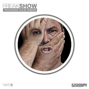 Freak Show, Vol. 8 - Progressive House Session (2016)