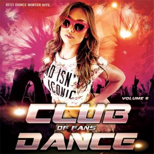 Club of fans Dance Vol.6 (2016)