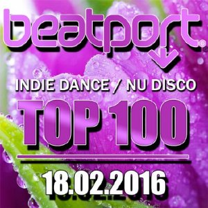 Beatport Indie Dance / Nu Disco Top 100 18.02.2016 (2016)