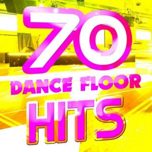 70 Dance Floor Hits Destination (2016)