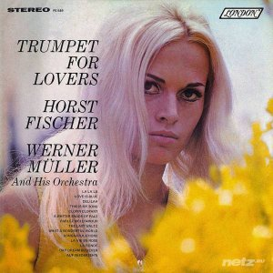 Horst Fischer & Werner Muller and His Orchestra - Trumpet For Lovers (1968)