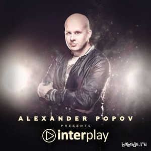 Alexander Popov - Interplay Radio Show 097 (2016-05-22)